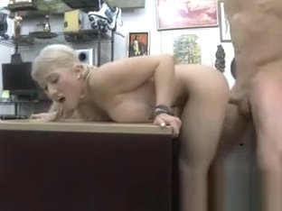 Blonde Bimbo Fucked From Behind On Desk In Pawn Shop